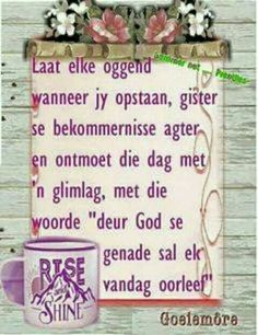 Vergeet gister vandag is n nuwe dag Afrikaanse Quotes, Goeie More, Special Quotes, Good Morning Wishes, Strong Quotes, Positive Thoughts, Bible Verses, Prayers, Bullet Journal