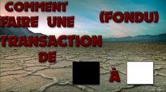 TUTO/FR COMMENT FAIRE UNE TRANSACTION FONDU ?!