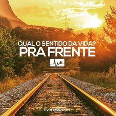 Qual o sentido da vida? P-R-A --F-R-E-N-T-E >>> #liveness #bomdia #monday #inspiration #inspiração #frases #quotes #sentidodavida #motivação #enfrente #sempreemfrente #prafrente #prafrentebrasil #mude #atitude #vivabem #vivafeliz #happiness #felicidade #intentionalliving #train #living #viveravida by livenessmedia