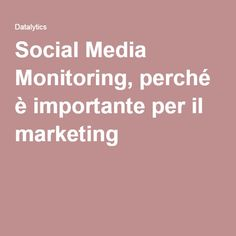 Social Media Monitoring, perché è importante per il marketing