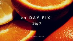21 Day Fix - Day 3 - Easy Living Today