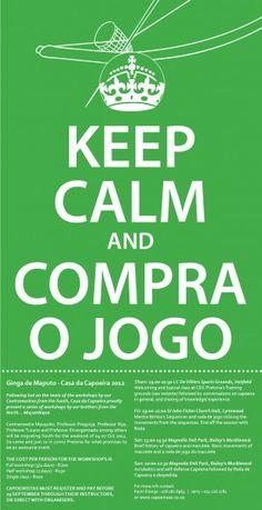 Keep calm and COMPRA O JOGO: Capoeira Ginga de Maputo, Mozambique