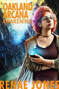 Oakland Arcana: Awakening by Renae Jones