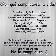 Porque complicarse la vida !!