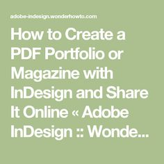 How to Create a PDF Portfolio or Magazine with InDesign and Share It Online « Adobe InDesign :: WonderHowTo