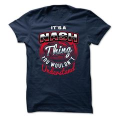 Cool [SPECIAL] Its NASH thing, You Wouldnt Understand 2015 Shirts & Tees