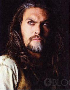 Khal Drogo...aka  Jason Momoa