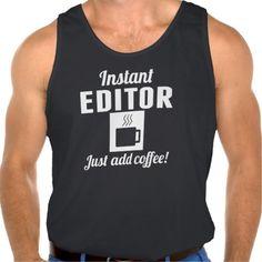 Instant Editor Just Add Coffee Tanktops Tank Tops