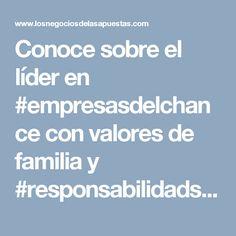 Conoce sobre el líder en #empresasdelchance con valores de familia y #responsabilidadsocial #jaimeesparzarhenals