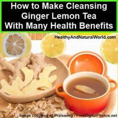 How to Make Cleansing Ginger Lemon Tea