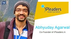 Interview with Abhyuday Agarwal, Co-Founder of iPleaders - Read to know about this lawyer who turned entrepreneur and launched three different startups.