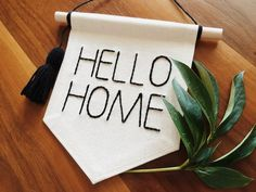 Hello Home canvas banner Wall Banner Hanging banner embroidered banner Mini banner wall flag canvas flag quote wall banner Wall Hanging Crafts, Hanging Banner, Wall Banner, Diy Banner, Diy Wall Art, Personalized Banners, Custom Banners, Welcome Home Banners, Decoration