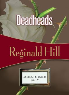 Deadheads, by Reginald Hill  http://felonyandmayhem.com/