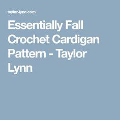 Essentially Fall Crochet Cardigan Pattern - Taylor Lynn
