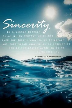 This is one of my favorite sayings.. the importance of sincerity