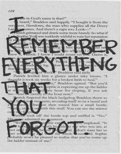 I remember everything that you forgot.