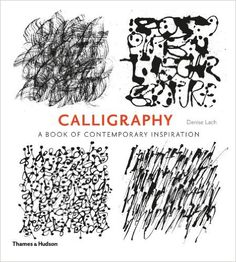 Calligraphy: A Book of Contemporary Inspiration: Amazon.de: Denise Lach, Adrian Frutiger: Fremdsprachige Bücher