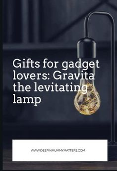 Gifts for Gadget Lovers: Gravita, the Levitating Lamp Gift Guide For Him, Fitness Gifts, New Gadgets, Tech Gifts, Lamp Bases, Gifts For Father, Luxury Gifts, Boyfriend Gifts, Valentine Gifts