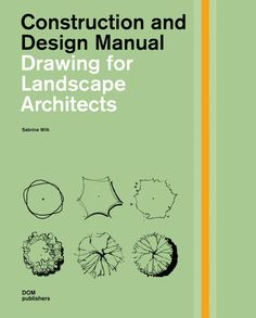 Drawing for Landscape Architects NEW February 2014 | Construction and Design Manual - Basics of orthographic and parallel projections - Introduction to drawing tools, applications and effects - Symbols in different scales, styles and abstraction levels - Drawing perspectives: constructed and free-hand - Basic principles for layout and lettering
