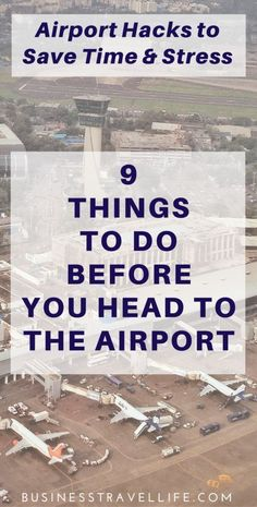 Travel Tips: Things you can do BEFORE you leave to save time at the airport!    https://businesstravellife.com/9-airport-hacks/