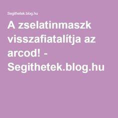 A zselatinmaszk visszafiatalítja az arcod! - Segithetek.blog.hu Herbal Remedies, Natural Remedies, Natural Cosmetics, Natural Life, Good To Know, Health And Beauty, Health Tips, Herbalism, Beauty Hacks