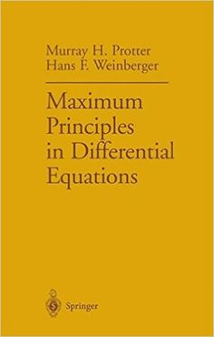 Maximum principles in differential equations with 56 illustrations / Murray H. Protter, Hans F.Weinberger