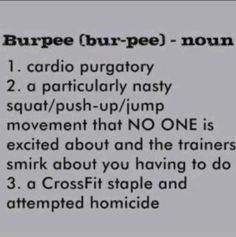 I LOVE burpees. . . . .said noone EVER!!!