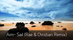Aim- Sail (Rae & Christian Remix) [HD]