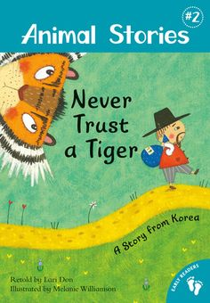 """Never Trust a Tiger"" By: Lari Don; J 398.2 Don http://find.minlib.net/iii/encore/record/C__Rb3020164"