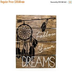 ON SALE - Arrow Dream Catcher - follow your dreams Pallet Sign - Indie home decor, gifts for her, reclaimed pallet, Aztec Bedroom Decor, Woo by LEVinyl on Etsy https://www.etsy.com/listing/252079553/on-sale-arrow-dream-catcher-follow-your