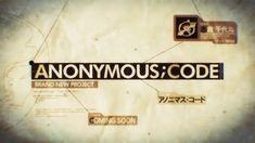 『ANONYMOUS;CODE』(アノニマス・コード) ティザームービー2 キャラクター編