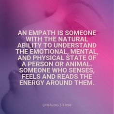 An empath is someone with the natural ability to understand the emotional, mental, and physical state of a person or animal. Someone who senses, feels and reads the energy around them. Empath Traits, Intuitive Empath, Empath Abilities, Psychic Abilities, What Is An Empath, Highly Sensitive Person, Sensitive People, Spiritual Awakening, Life Quotes