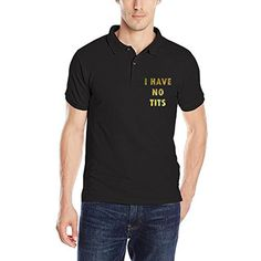 I Have No Tits Men Polo Shirts - Brought to you by Avarsha.com
