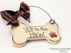 Talk to the Paw Dog Bone Shaped Sign (Hanger) - Country Rustic, Dog Paw, Dog… Christmas Dog, Christmas Crafts, Christmas Ornaments, Christmas Ideas, Dog Tree, Bone Crafts, Dog Wreath, Dog Bones, Dog Items
