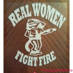 lady+firefighter+apparel | Real Women Fight Fire Female Firefighter Decal by www.http ...