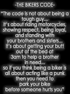 The biker code Bike Quotes, Motorcycle Quotes, Motorcycle Clubs, Motorcycle Travel, Harley Davidson Quotes, Harley Davidson Motorcycles, Biker Chick, Biker Girl, Biker Love