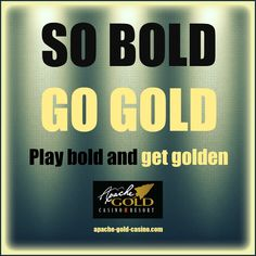 Get 'golden' at Apache Gold Casino & Resort.