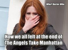 How we all felt at the end of The Angels Take Manhattan. #DoctorWho #TheFeels