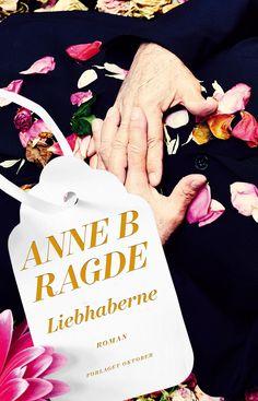 Liebhaberne, Anne B. Ragde. August 2017