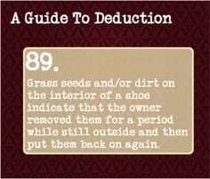 89: Grass seeds and/or dirt on the interior of a shoe indicate that the owner removed them for a period while still outside and then put them back on again.