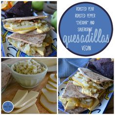 """Vegan Quesadillas stuffed with roasted pears, roasted bell peppers, """"cheddar"""" cheese, and sauerkraut. By An Unrefined Vegan."""