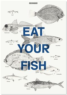 Reminder Series: Eat Your Fish  Print from Content of, £8  Encouraging us to eat lesser-known species from our local fishmonger