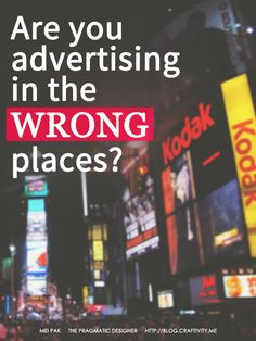 Are you advertising in the wrong places?