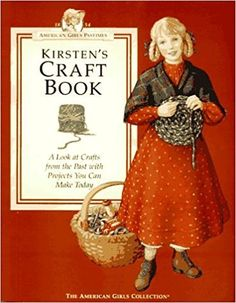 Kirstens Craft Book: A Look at Crafts from the Past With Projects You Can Make Today (AMERICAN GIRLS PASTIMES) Evert, Jodi 1562471120 9781562471125 Patterns and instructions detail how to make 16 pioneer crafts, including a patchw American Girl Books, American Girls, Ag Dolls, Girl Dolls, Pioneer Crafts, Little Free Libraries, Free Library, Doll Crafts, Kids Crafts