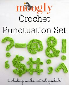 Subscribe to the Free Weekly Newsletter Uppercase, lowercase, numbers… punctuation was the logical next step! I've tried to include all the major punctuation marks, including the math symbols! These are excellent appliques, and great in classrooms too. I hope you enjoy the Moogly Crochet Punctuation Set! Looking for the coordinating patterns? Click the links below! …