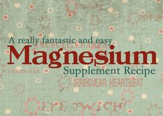 Magnesium Supplements: a Great DIY Recipe | Gwens Nest