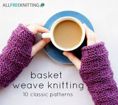 Basket Weave Knitting: 10 Classic Patterns