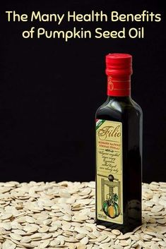 The Many Health Benefits of Pumpkin Seed Oil