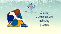 25 Amazing #Mental #Tension Relieving #Mantras to reduce #stress, #anxiety, #irritation, #headache, #moodswings and #lowfeeling!