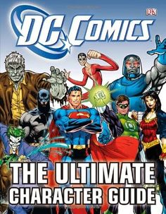 rogeriodemetrio.com: DC Comics Ultimate Character Guide